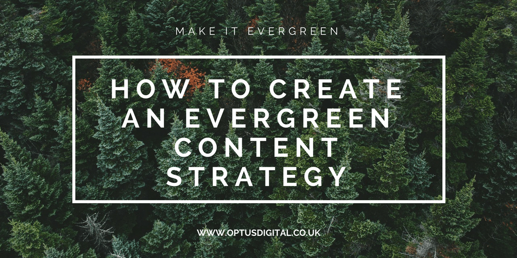How to Create a Winning Evergreen Content Strategy