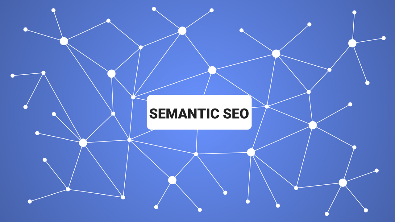 How to Use Semantic SEO to Win in 2018!